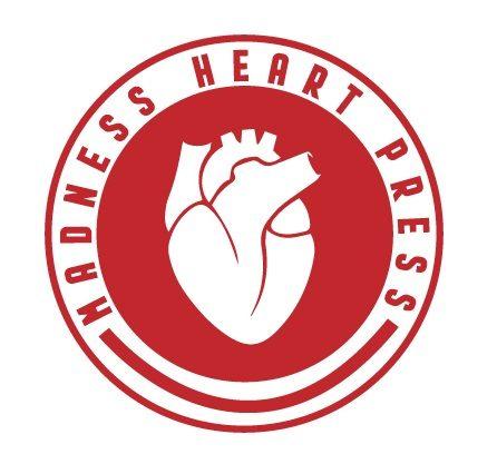 Madness Heart Press